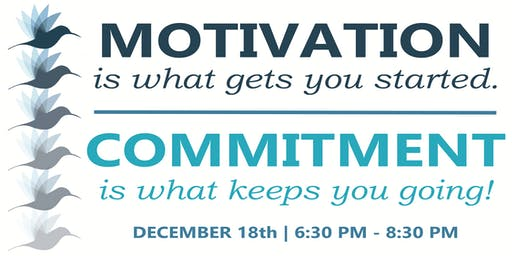 COMMITMENT: A Workshop to Help You Stick to Your Goals!
