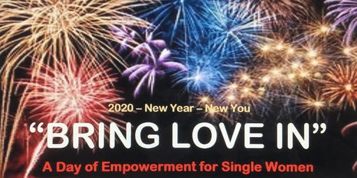 BRING LOVE IN - A Day of Empowerment for Single Women