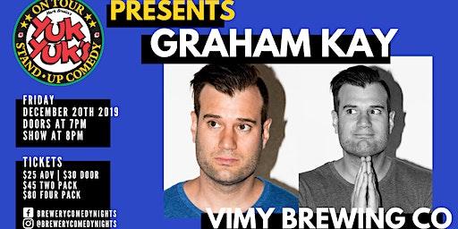 Yuk Yuk's Presents GRAHAM KAY (JFL, Steven Colbert) @ Vimy Brewing Company