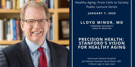 Precision Health: Stanford's Vision for Healthy Aging | Lloyd Minor tickets