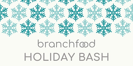Branchfood's Annual Holiday Bash 2019 tickets