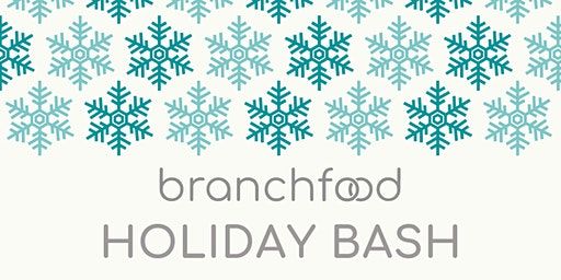 Branchfood's Annual Holiday Bash 2019