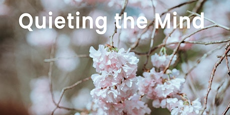 Quieting the Mind | Online event tickets