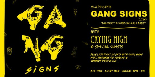 Gang Signs, Crying High Plus Guests