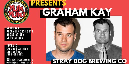 Yuk Yuk's Presents GRAHAM KAY (JFL, Steven Colbert) @ Stray Dog Brewing