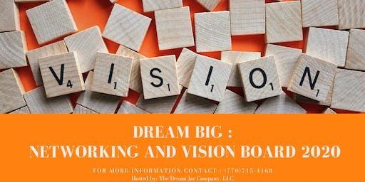Dream Big (Vision board & Networking Event)