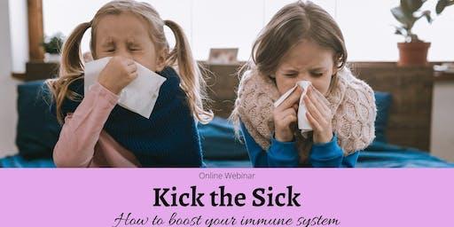 Webinar: Kick The Sick