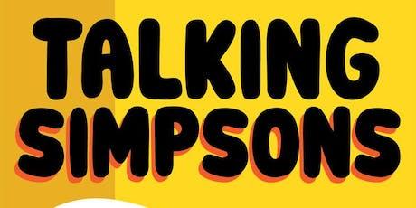 Talking Simpsons tickets