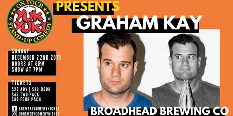 Yuk Yuk's Presents GRAHAM KAY (JFL, Steven Colbert) @ Broadhead Brewing tickets