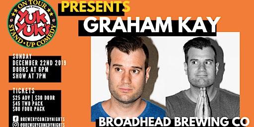 Yuk Yuk's Presents GRAHAM KAY (JFL, Steven Colbert) @ Broadhead Brewing
