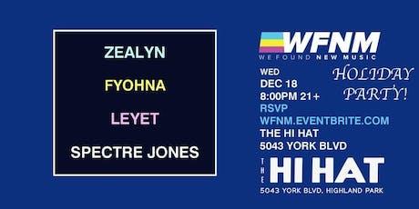 WFNM HOLIDAY PARTY feat. Zealyn, FYOHNA, LEYET, Spectre Jones tickets