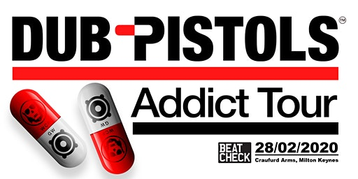 Beatcheck present: Dub Pistols  - Addict Tour