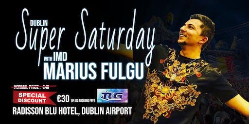 Dublin Super Saturday with IMD Marius Fulgu