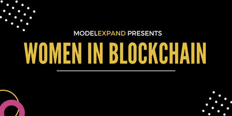 ModelExpand Presents: Women in Blockchain tickets