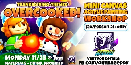 Artrage! Overcooked Thanksgiving Painting Workshop! tickets