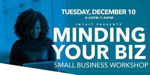 Intuit Presents: Minding Your Biz- Small Business Workshop