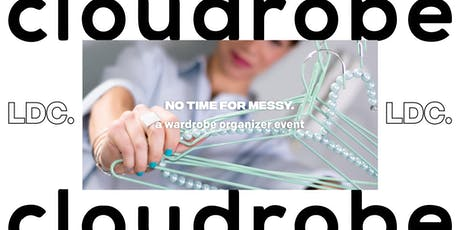 LDC x Cloudrobe: NO TIME FOR MESSY; A wardrobe organiser event. biglietti