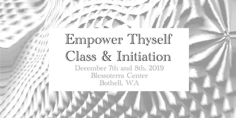 Empower Thyself Class and Initiation tickets