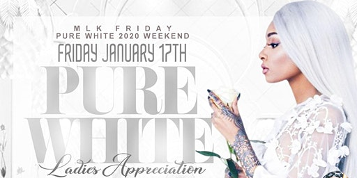 Pure White 2020 Ladies Appreciation (All White Event)