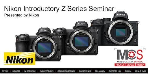 Nikon Introductory Z-Series Camera Seminar, Presented by Nikon - Sacramento