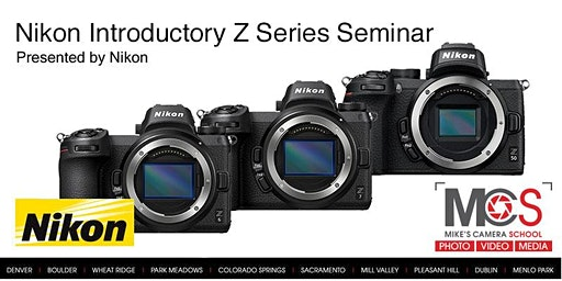Nikon Introductory Z-Series Camera Seminar, Presented by Nikon - Sacramento