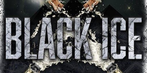 BLACK ICE   SATURDAY DEC 7TH   PRIVE