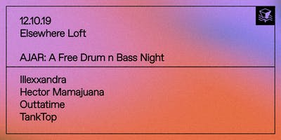 AJAR: A Free Drum n Bass Night w/ Illexxandra, Hec
