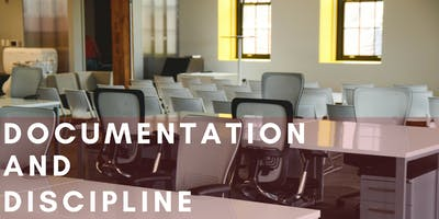 Documentation and Discipline - A Human Resources Workshop