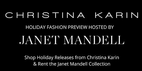 Christina Karin & Janet Mandell Holiday Fashion Preview tickets