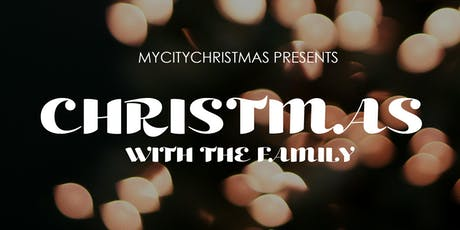 MyCityChristmas presents Christmas with the Family tickets