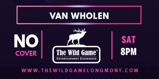Van Wholen LIVE at The Wild Game!