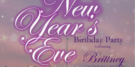 BRITTNEY'S NEW YEAR'S EVE BIRTHDAY CELEBRATION   tickets