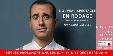 Abdel Nasser - Nouveau spectacle en rodage billets