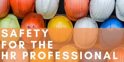 Safety for the HR Professional - A Human Resources Workshop