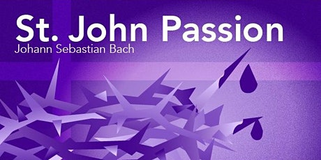 Bach's Saint John Passion tickets
