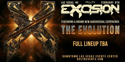 RVLTN Presents: EXCISION — THE EVOLUTION [LINEUP TBA] (18+)