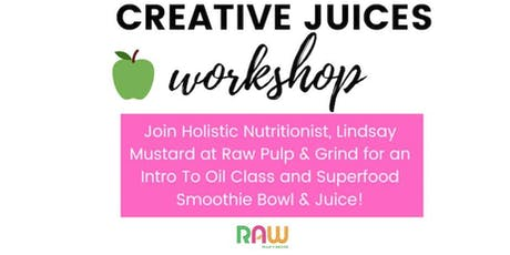 CREATIVE JUICES WORKSHOP - Essential Oils with Lindsay Mustard tickets