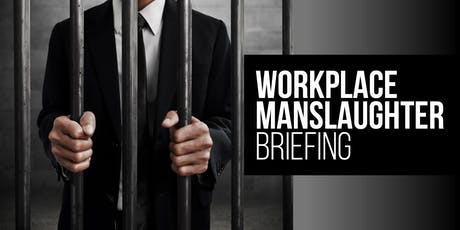 Workplace Manslaughter Briefing tickets