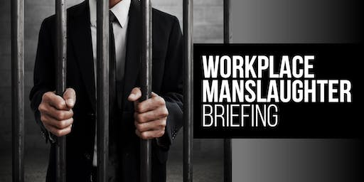 Workplace Manslaughter Briefing