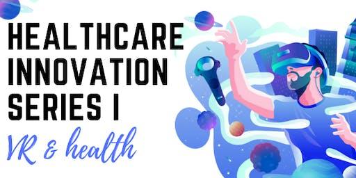 Healthcare Innovation Series I : VR & Health