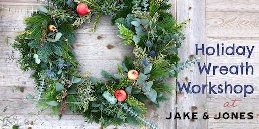 MAKESHIFT + JAKE & JONES Holiday Wreath Workshop