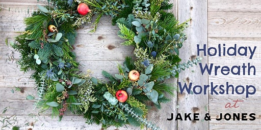MAKESHIFT + JAKE & JONES Holiday Wreath Workshop