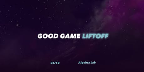 Good Game Liftoff 2019 tickets