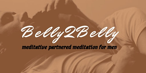 Belly2Belly (Partnered Breathing Meditation) for Men