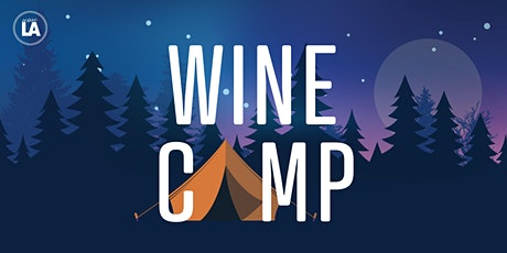 wineLA presents: Wine Camp - An Introduction to Wine - POSTPONED tickets