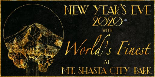 World's Finest NYE Celebration @ Mt. Shasta City Park (Mt. Shasta, CA)