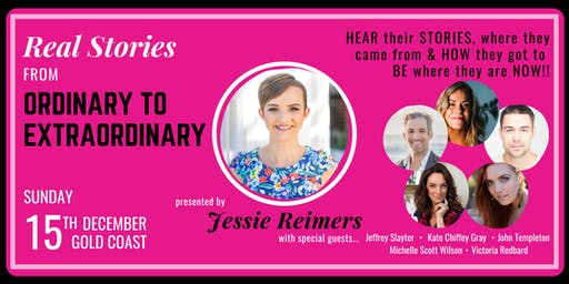 Ordinary to Extraordinary: Real Stories with Jessie Reimers & guests!