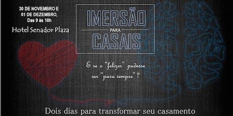 IMERSÃO PARA CASAIS - SEU RELACIONAMENTO NUNCA MAIS SERÁ O MESMO ingressos