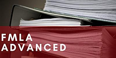 FMLA Advanced Class - A Human Resources Workshop