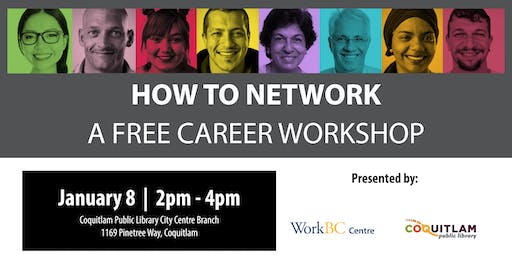 How to Network: A Free Career Workshop (Coquitlam)